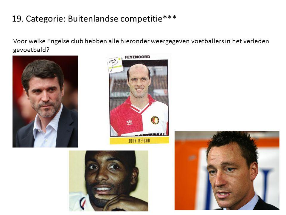 19. Categorie: Buitenlandse competitie*** Voor welke Engelse club hebben alle hieronder weergegeven voetballers in het verleden gevoetbald?