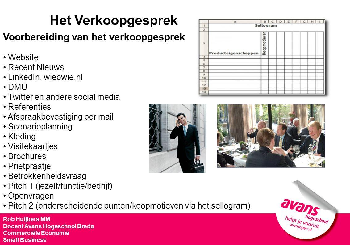 Het Verkoopgesprek Voorbereiding van het verkoopgesprek Website Recent Nieuws LinkedIn, wieowie.nl DMU Twitter en andere social media Referenties Afsp