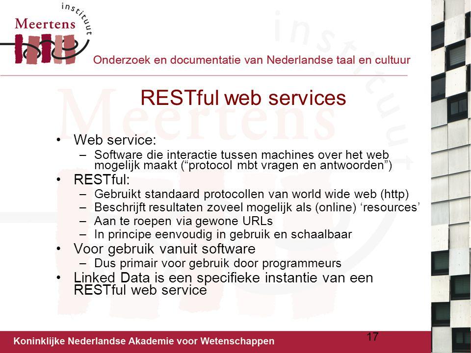 """RESTful web services Web service: –Software die interactie tussen machines over het web mogelijk maakt (""""protocol mbt vragen en antwoorden"""") RESTful:"""