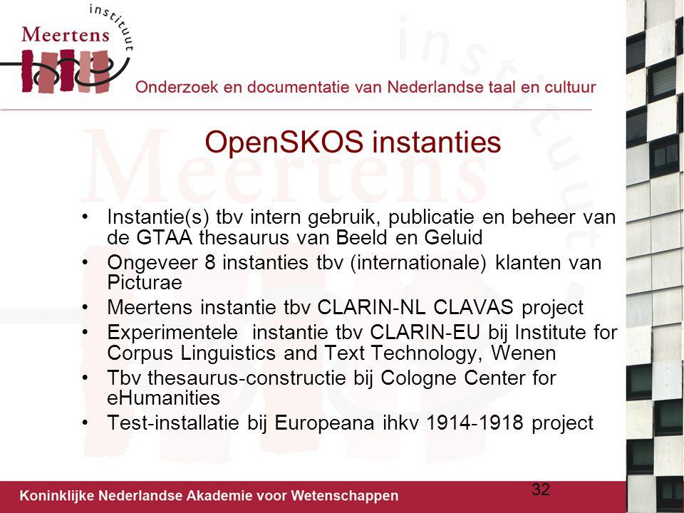 OpenSKOS instanties Instantie(s) tbv intern gebruik, publicatie en beheer van de GTAA thesaurus van Beeld en Geluid Ongeveer 8 instanties tbv (interna