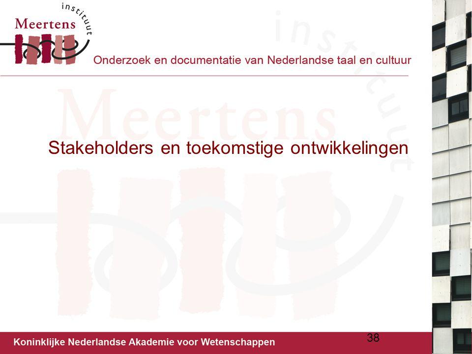 Stakeholders en toekomstige ontwikkelingen 38