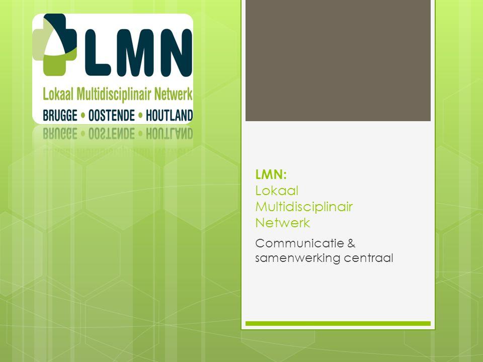 LMN: Lokaal Multidisciplinair Netwerk Communicatie & samenwerking centraal