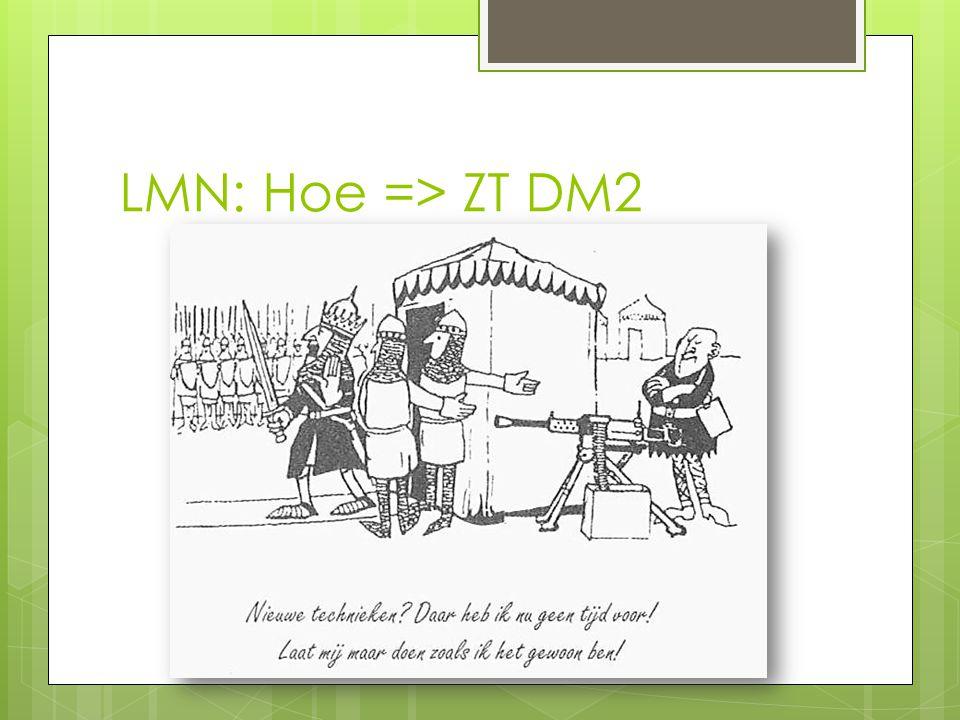 LMN: Hoe => ZT DM2