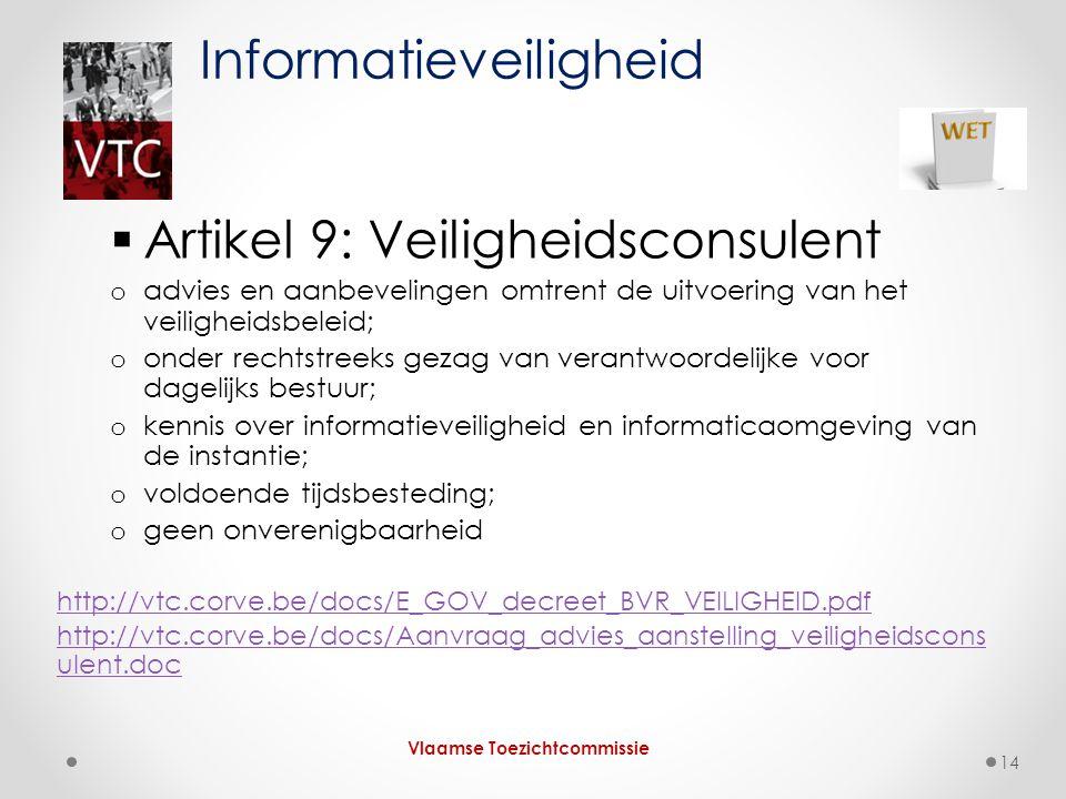  Artikel 9: Veiligheidsconsulent o advies en aanbevelingen omtrent de uitvoering van het veiligheidsbeleid; o onder rechtstreeks gezag van verantwoor
