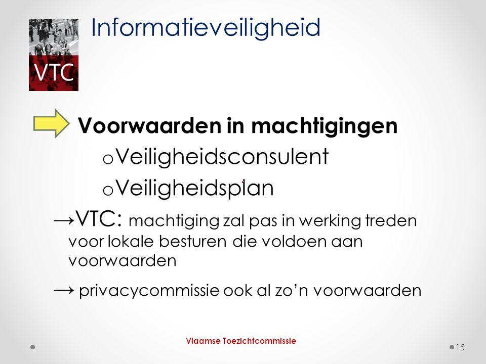 Voorwaarden in machtigingen o Veiligheidsconsulent o Veiligheidsplan →VTC: machtiging zal pas in werking treden voor lokale besturen die voldoen aan v