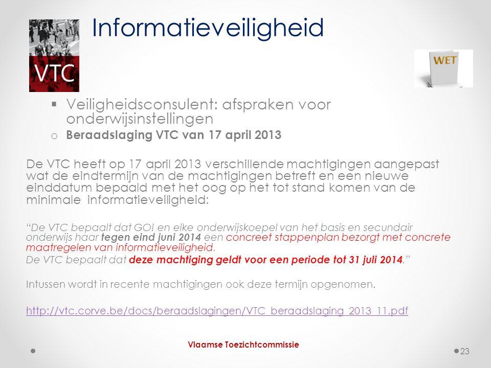  Veiligheidsconsulent: afspraken voor onderwijsinstellingen o Beraadslaging VTC van 17 april 2013 De VTC heeft op 17 april 2013 verschillende machtig
