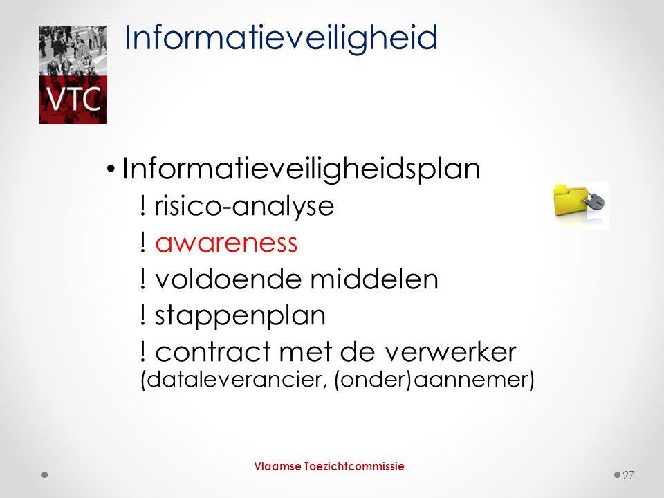 Informatieveiligheidsplan ! risico-analyse ! awareness ! voldoende middelen ! stappenplan ! contract met de verwerker (dataleverancier, (onder)aanneme