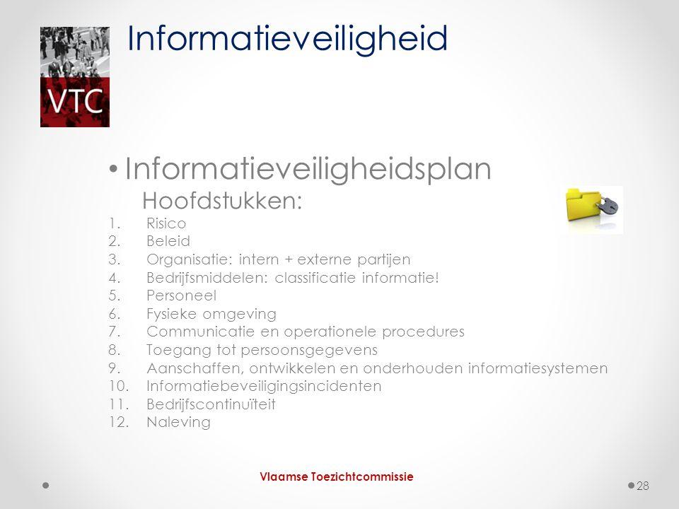 Informatieveiligheidsplan Hoofdstukken: 1.Risico 2.Beleid 3.Organisatie: intern + externe partijen 4.Bedrijfsmiddelen: classificatie informatie! 5.Per