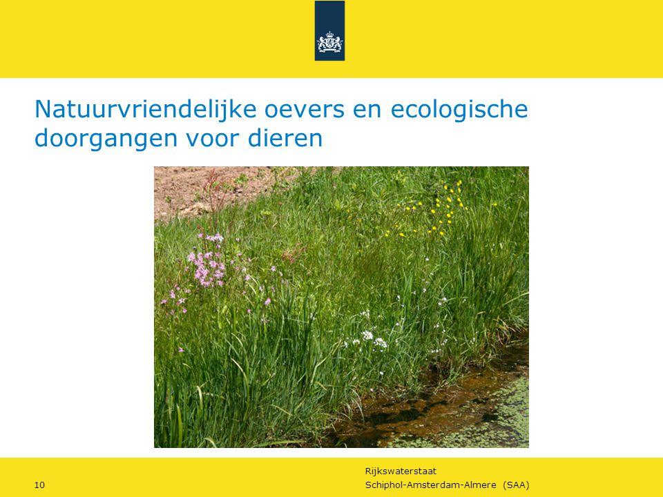 Rijkswaterstaat 10Schiphol-Amsterdam-Almere (SAA) Natuurvriendelijke oevers en ecologische doorgangen voor dieren