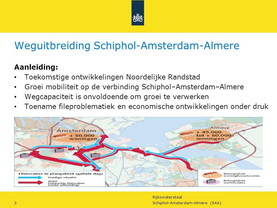 Rijkswaterstaat 14Schiphol-Amsterdam-Almere (SAA) Projectscope Capaciteitsuitbreiding van 2x2 naar 4x2 met hoofd- en parallelbanenstructuur Goede en gebruiksvriendelijke dwarsverbindingen en aanhaking op het onderliggend wegennet Verlagen van de A6 en verplaatsen aansluiting Almere Haven naar twee halve aansluitingen Ruimte voor toekomstige gebiedsontwikkeling