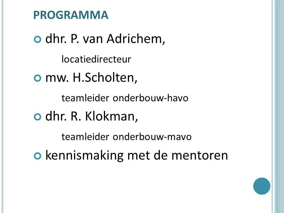 PROGRAMMA dhr. P. van Adrichem, locatiedirecteur mw.