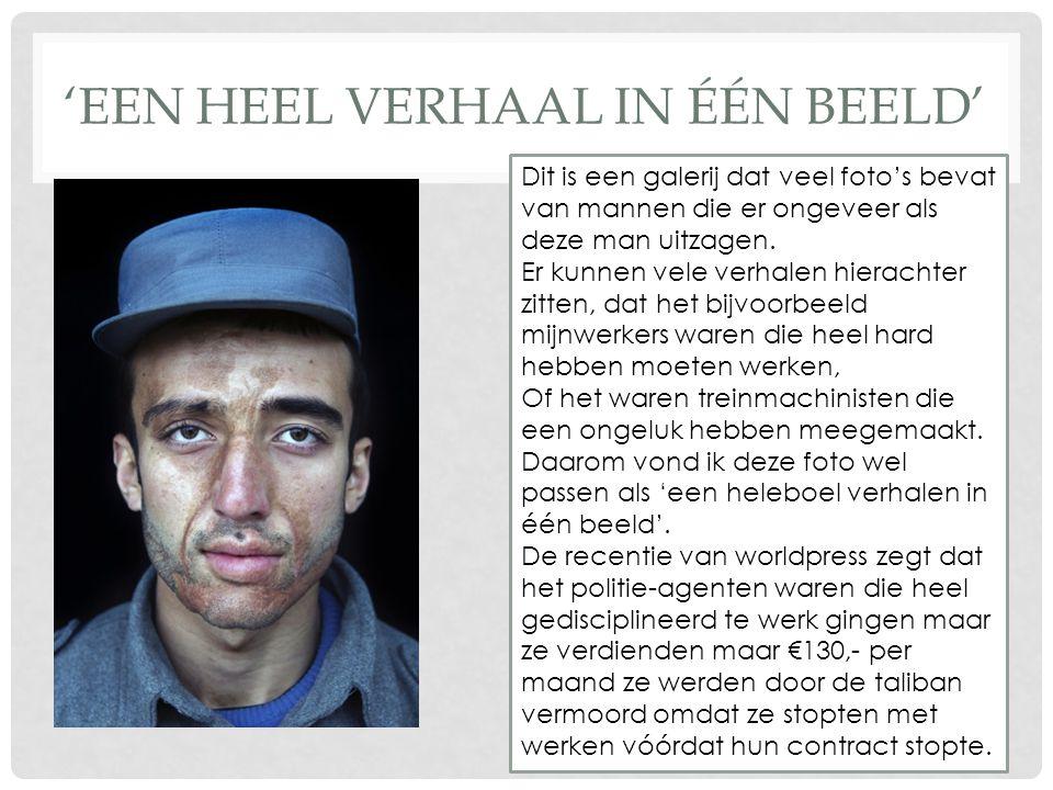 'EEN HEEL VERHAAL IN ÉÉN BEELD' Dit is een galerij dat veel foto's bevat van mannen die er ongeveer als deze man uitzagen.