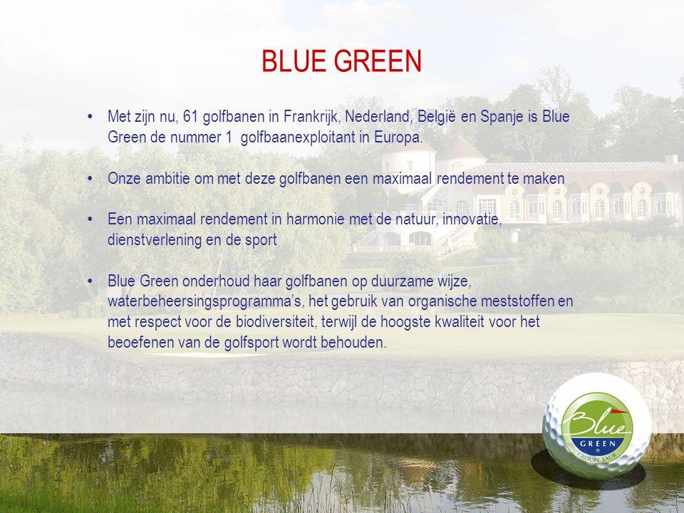 BLUE GREEN Met zijn nu, 61 golfbanen in Frankrijk, Nederland, België en Spanje is Blue Green de nummer 1 golfbaanexploitant in Europa. Onze ambitie om