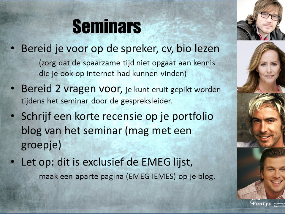 Seminars Bereid je voor op de spreker, cv, bio lezen (zorg dat de spaarzame tijd niet opgaat aan kennis die je ook op internet had kunnen vinden) Bereid 2 vragen voor, je kunt eruit gepikt worden tijdens het seminar door de gespreksleider.