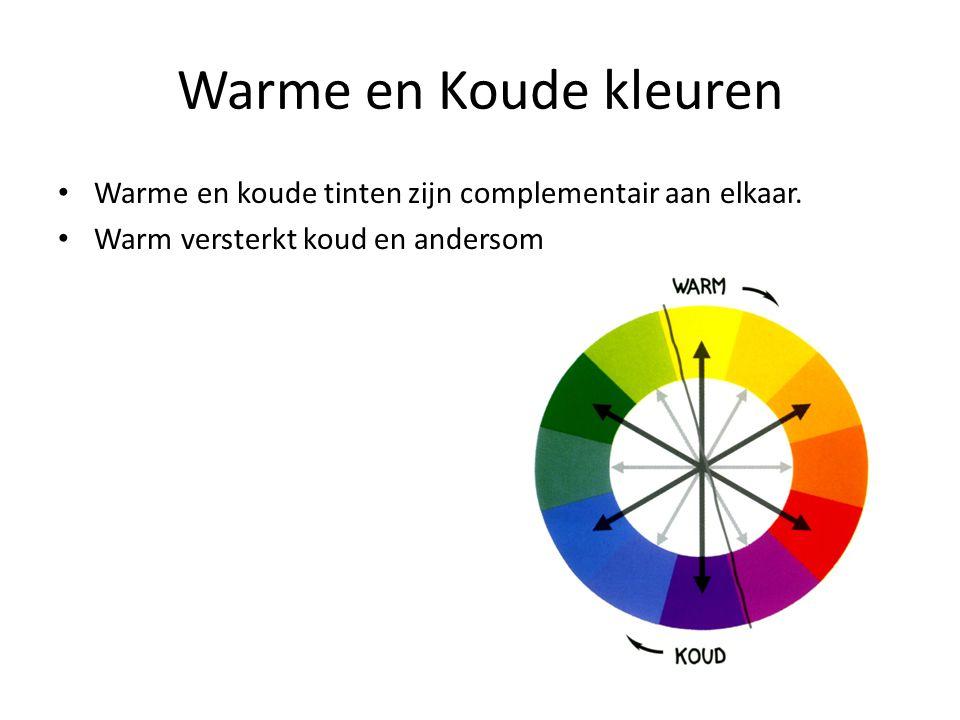Warme en Koude kleuren Warme en koude tinten zijn complementair aan elkaar. Warm versterkt koud en andersom