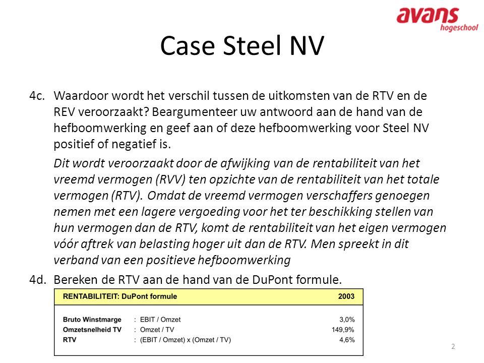 Case Steel NV 2 4c.Waardoor wordt het verschil tussen de uitkomsten van de RTV en de REV veroorzaakt? Beargumenteer uw antwoord aan de hand van de hef