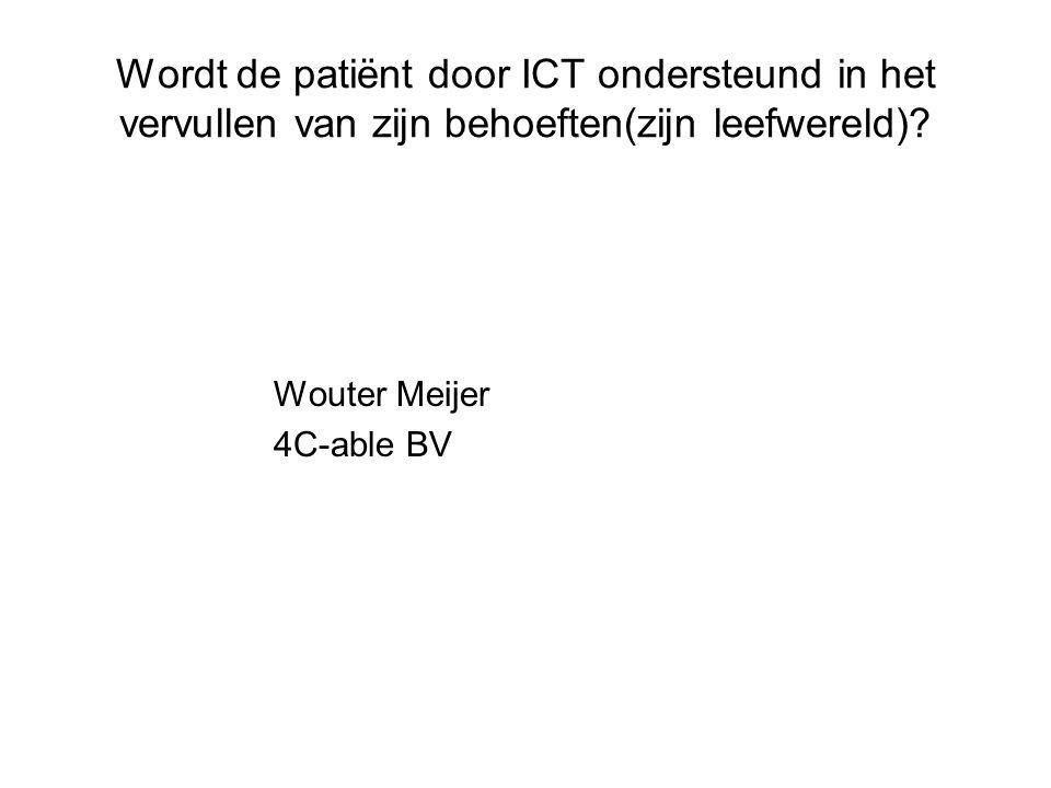 Overzicht van deze diaserie Voor de patiënt is ICT een middel voor sturing De behoeften van de patiënt zijn in interviews vastgesteld Uit deze behoeften wordt afgeleid: doelen, activiteiten van de cliënten en eisen aan de ondersteunende ICT Beschikbare ICT-applicaties ondersteunen de patiënt slechts ten dele bij deze behoeften