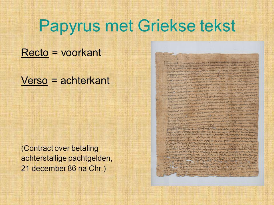 Papyrus met Griekse tekst Recto = voorkant Verso = achterkant (Contract over betaling achterstallige pachtgelden, 21 december 86 na Chr.)