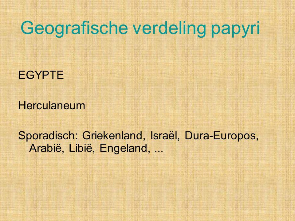 Geografische verdeling papyri EGYPTE Herculaneum Sporadisch: Griekenland, Israël, Dura-Europos, Arabië, Libië, Engeland,...