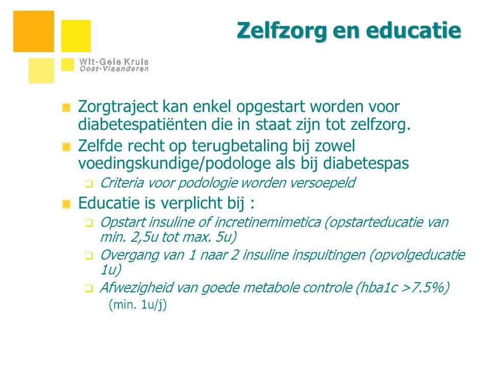 Zelfzorg en educatie Zorgtraject kan enkel opgestart worden voor diabetespatiënten die in staat zijn tot zelfzorg. Zelfde recht op terugbetaling bij z