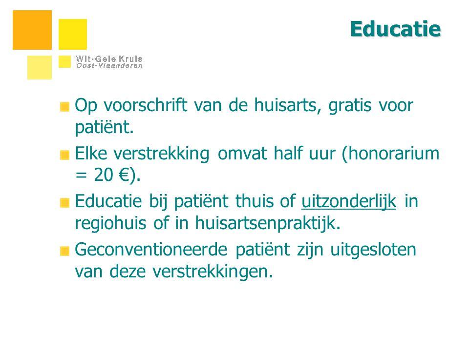 Educatie Op voorschrift van de huisarts, gratis voor patiënt. Elke verstrekking omvat half uur (honorarium = 20 €). Educatie bij patiënt thuis of uitz