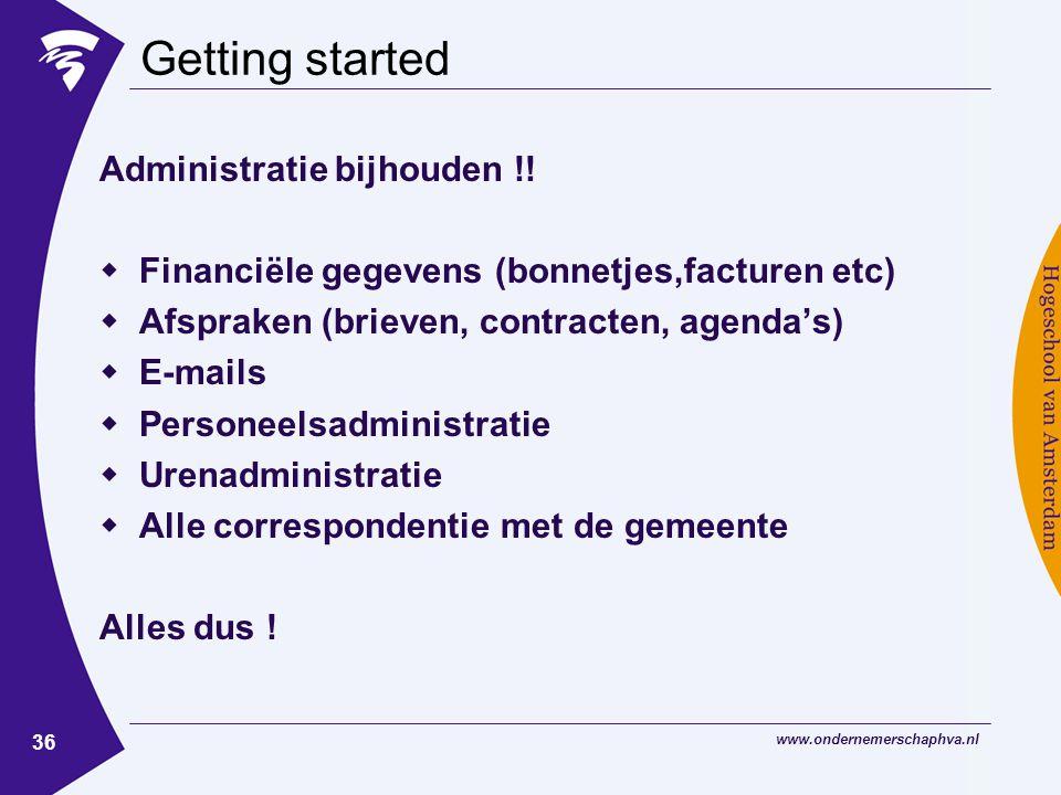 www.ondernemerschaphva.nl 36 Getting started Administratie bijhouden !.