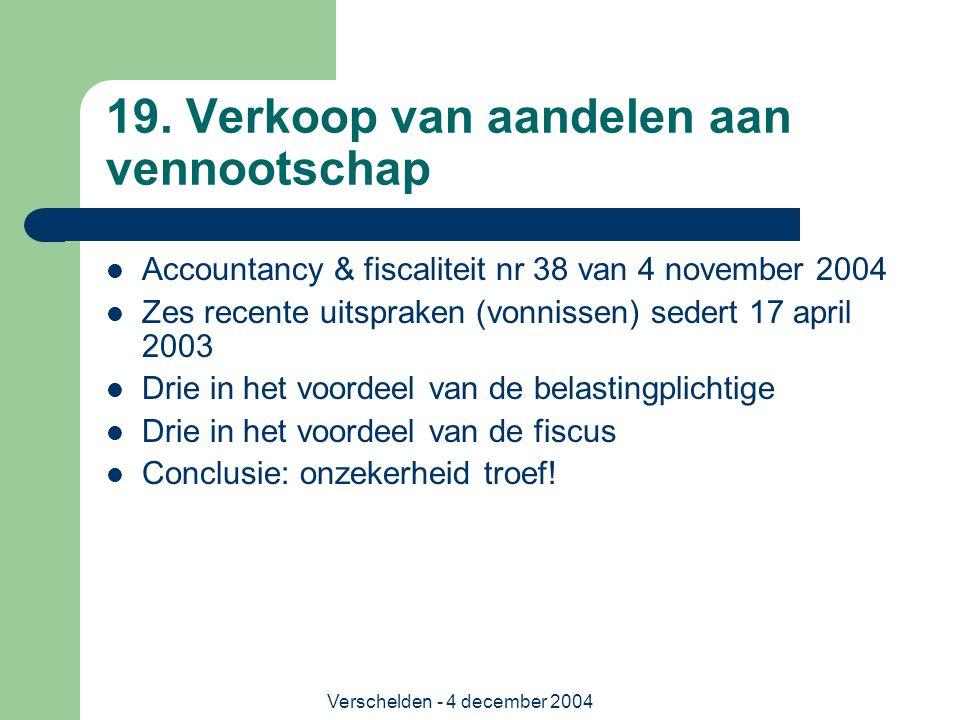 Verschelden - 4 december 2004 19. Verkoop van aandelen aan vennootschap Accountancy & fiscaliteit nr 38 van 4 november 2004 Zes recente uitspraken (vo