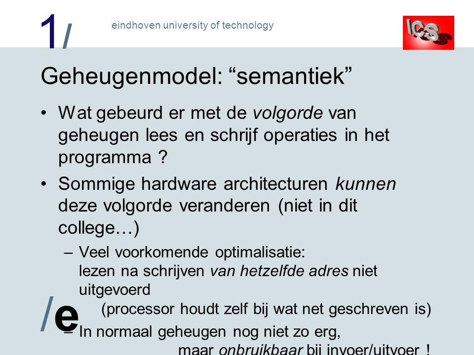 1/1/ /e/e eindhoven university of technology Registers in de ISA Algemene registers voor tussenresultaten –Soms gespecialiseerd voor datatypen –Soms met bijbaantje , bijv.
