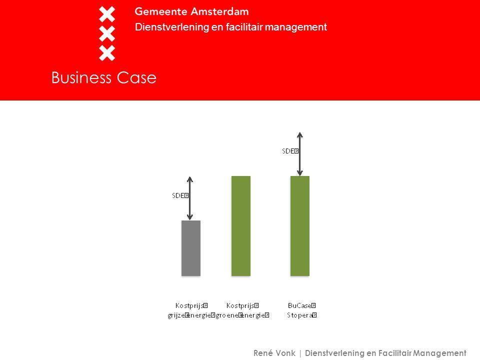 Business Case Dienstverlening en facilitair management René Vonk | Dienstverlening en Facilitair Management