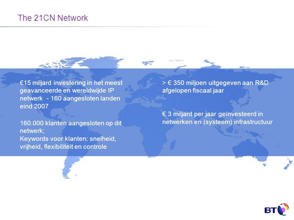 €15 miljard investering in het meest geavanceerde en wereldwijde IP netwerk - 160 aangesloten landen eind 2007 > € 350 miljoen uitgegeven aan R&D afge