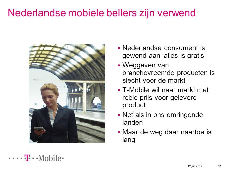 12 juli 2014 31 Nederlandse mobiele bellers zijn verwend  Nederlandse consument is gewend aan 'alles is gratis'  Weggeven van branchevreemde product