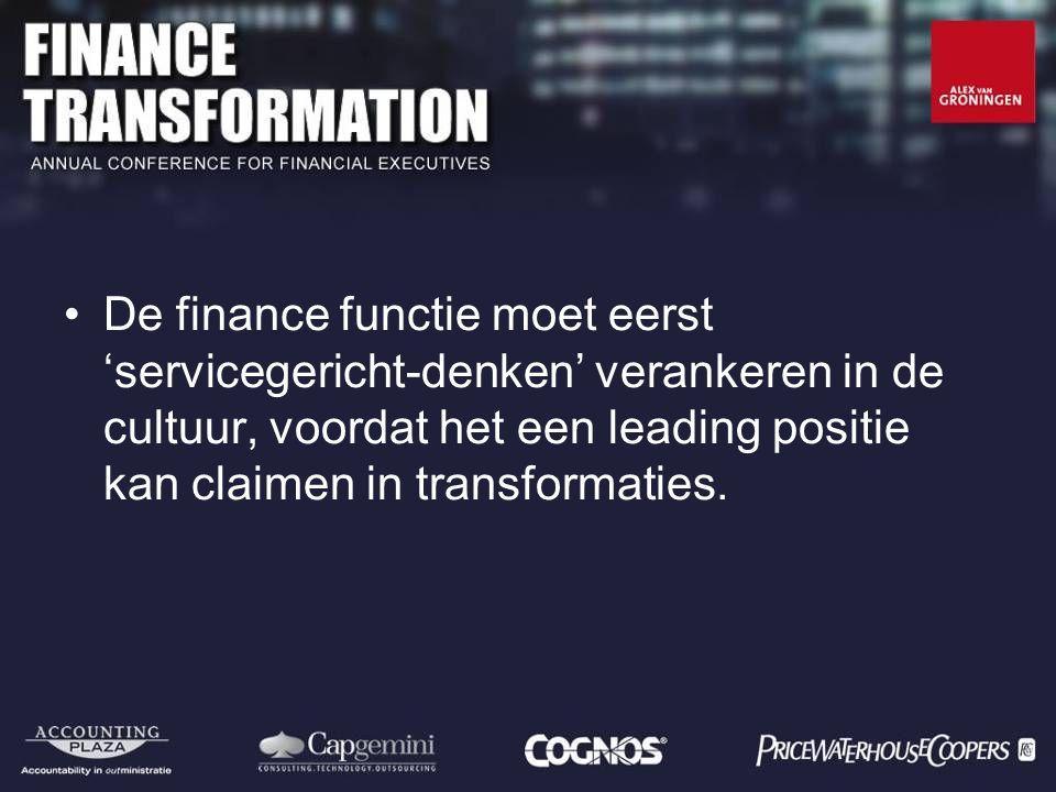 De finance functie moet eerst 'servicegericht-denken' verankeren in de cultuur, voordat het een leading positie kan claimen in transformaties.