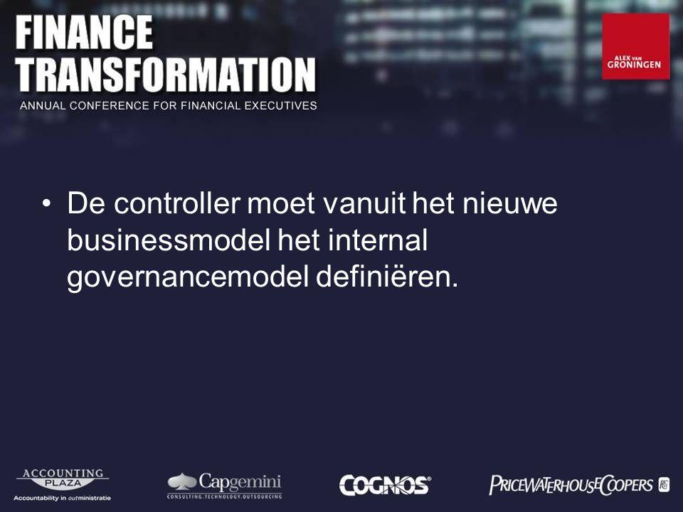 De controller moet vanuit het nieuwe businessmodel het internal governancemodel definiëren.