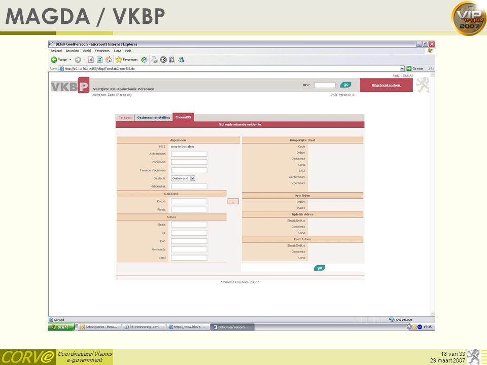 Coördinatiecel Vlaams e-government 18 van 33 29 maart 2007 MAGDA / VKBP