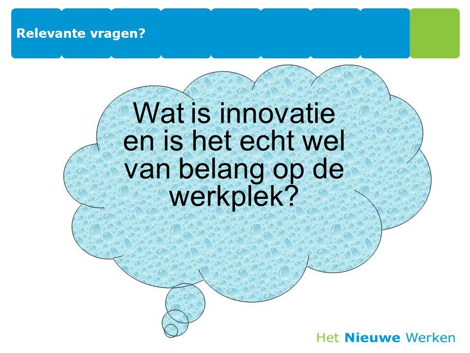 Wat is innovatie en is het echt wel van belang op de werkplek?