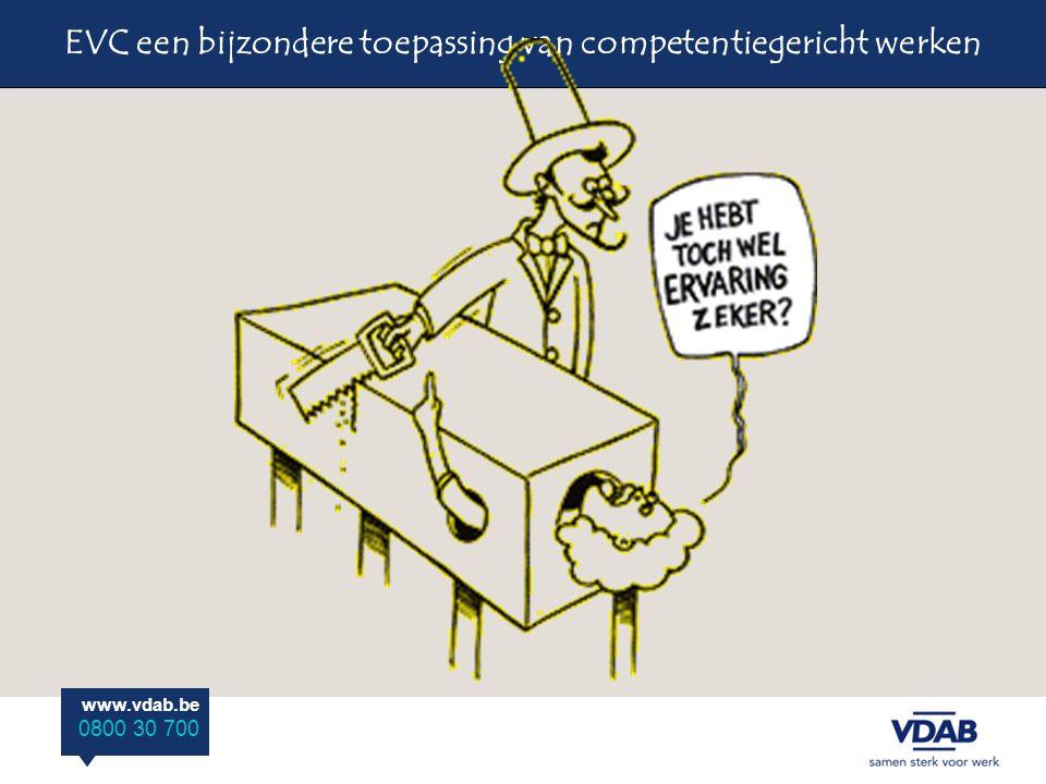 www.vdab.be 0800 30 700 EVC een bijzondere toepassing van competentiegericht werken www.vdab.be 0800 30 700