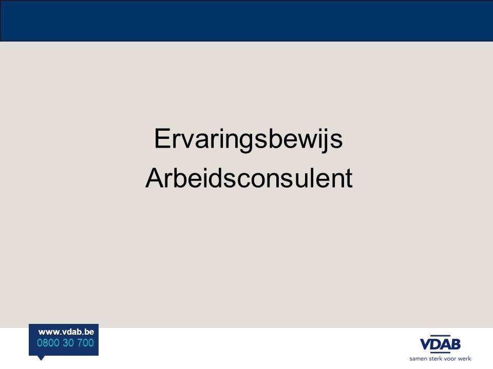 www.vdab.be 0800 30 700 Ervaringsbewijs Arbeidsconsulent