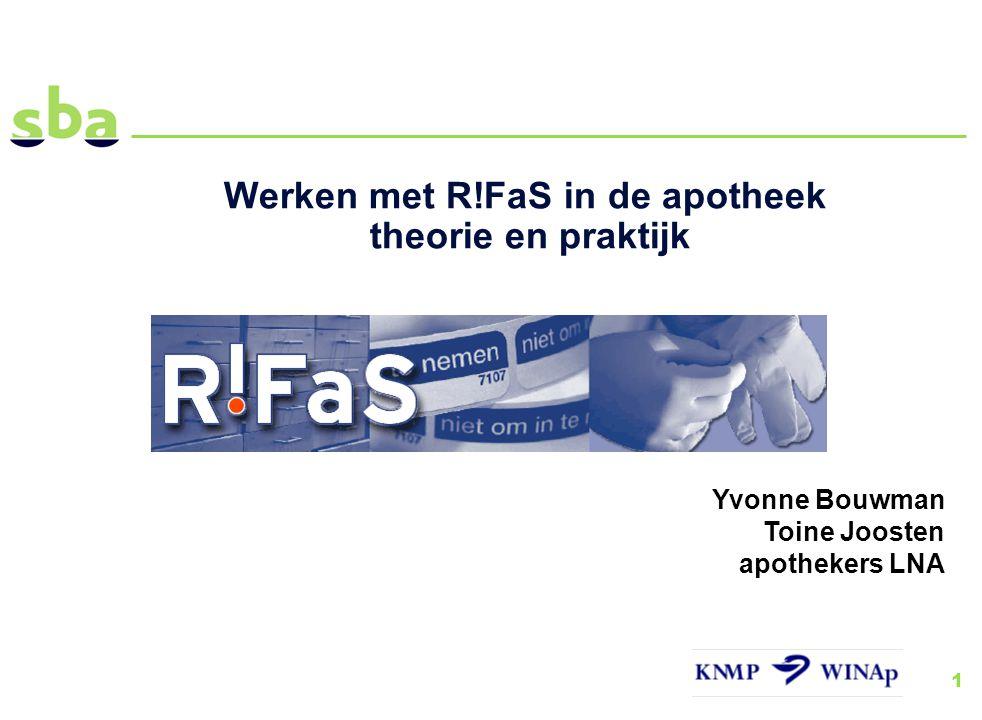 1 Werken met R!FaS in de apotheek theorie en praktijk Yvonne Bouwman Toine Joosten apothekers LNA