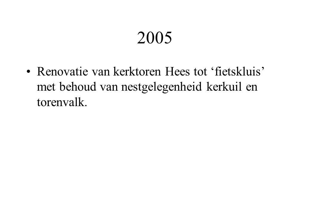 2005 Renovatie van kerktoren Hees tot 'fietskluis' met behoud van nestgelegenheid kerkuil en torenvalk.
