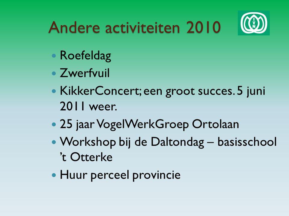 Andere activiteiten 2010 Roefeldag Zwerfvuil KikkerConcert; een groot succes.