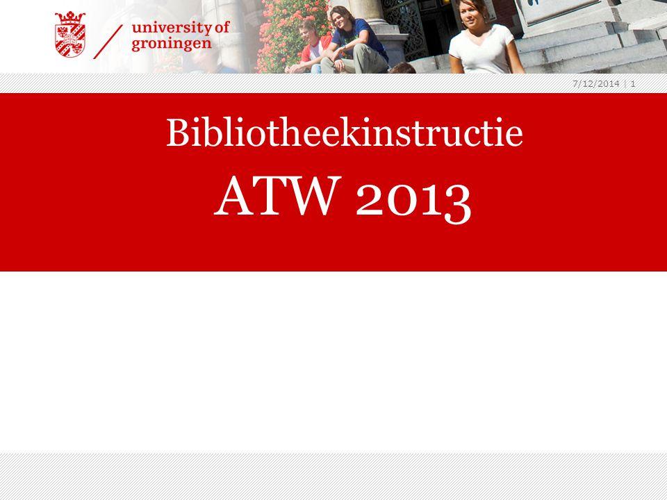 7/12/2014 | 1 Bibliotheekinstructie ATW 2013 archeologie2013