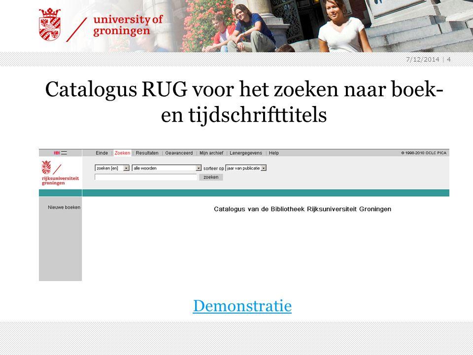 7/12/2014 | 4 Catalogus RUG voor het zoeken naar boek- en tijdschrifttitels Demonstratie