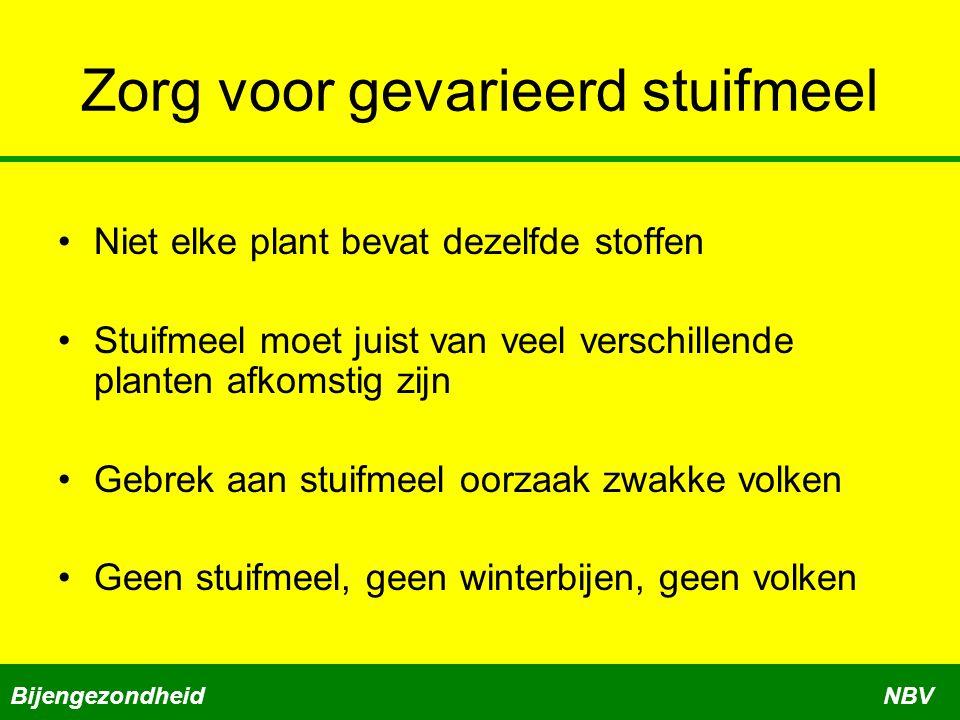 Zorg voor gevarieerd stuifmeel Niet elke plant bevat dezelfde stoffen Stuifmeel moet juist van veel verschillende planten afkomstig zijn Gebrek aan st