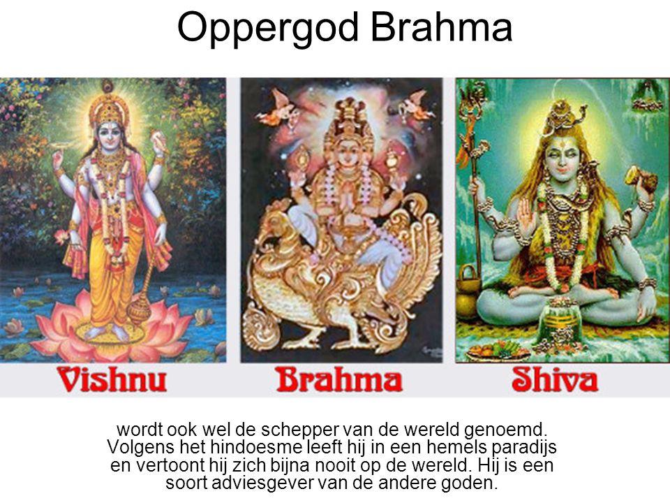 Oppergod Brahma wordt ook wel de schepper van de wereld genoemd.