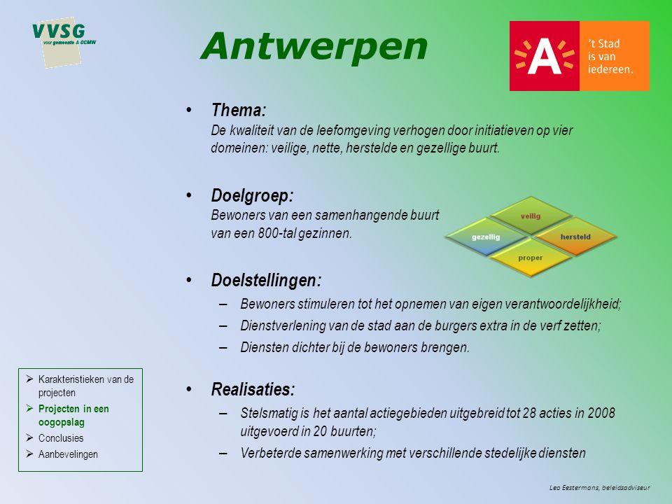 Antwerpen Thema: De kwaliteit van de leefomgeving verhogen door initiatieven op vier domeinen: veilige, nette, herstelde en gezellige buurt.