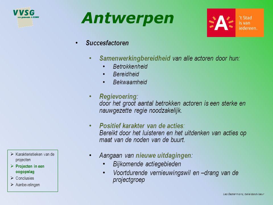 Antwerpen Succesfactoren Samenwerkingbereidheid van alle actoren door hun: Betrokkenheid Bereidheid Bekwaamheid Regievoering : door het groot aantal b