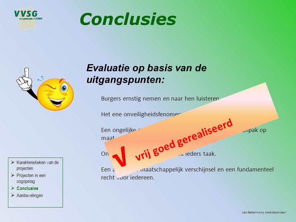 Conclusies Evaluatie op basis van de uitgangspunten: Burgers ernstig nemen en naar hen luisteren.