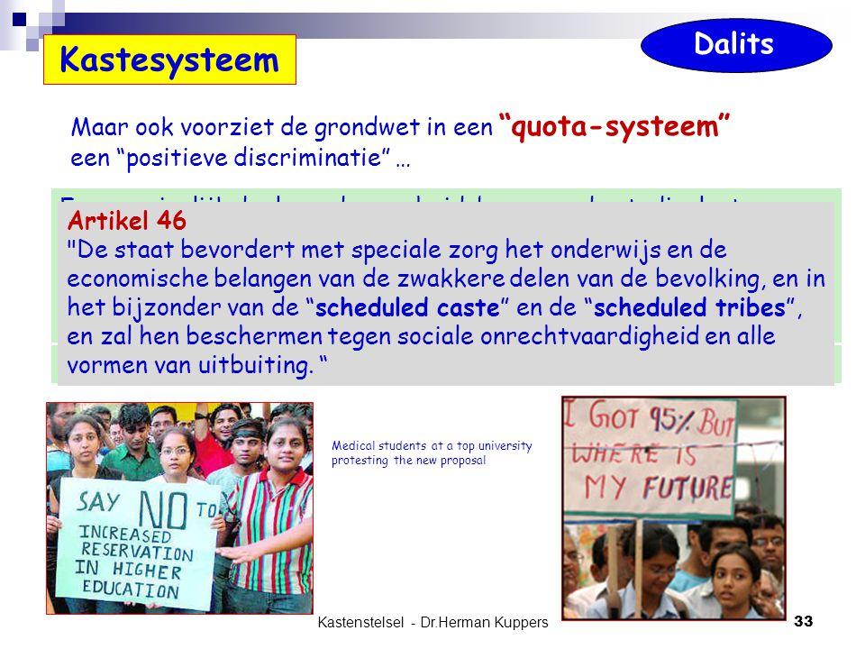 """Kastenstelsel - Dr.Herman Kuppers 33 Maar ook voorziet de grondwet in een """"quota-systeem"""" een """"positieve discriminatie"""" … Kastesysteem Een aanzienlijk"""
