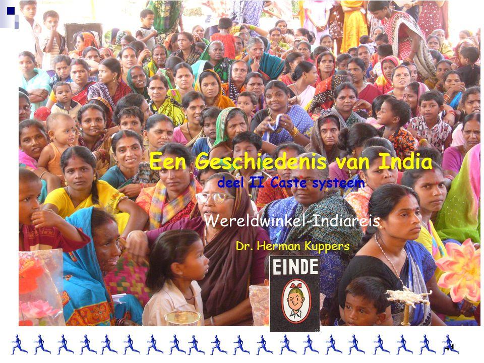 41 Dr. Herman Kuppers Een Geschiedenis van India deel II Caste systeem Wereldwinkel-Indiareis