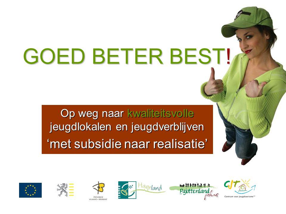 GOED BETER BEST! Op weg naar kwaliteitsvolle jeugdlokalen en jeugdverblijven 'met subsidie naar realisatie'
